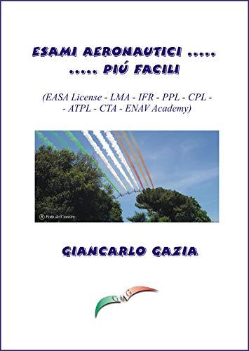 ESAMI AERONAUTICI ..... PIU' FACILI: (EASA License - LMA - IFR - PPL - CPL - ATPL - CTA - ENAV Academy)