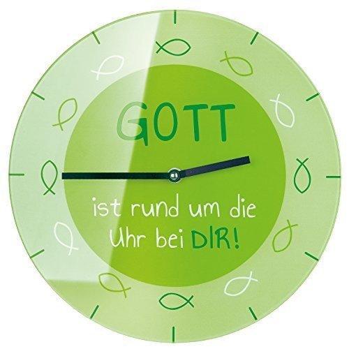 GILDE Uhr Wanduhr Glas Gott ist rund um die rund um die Uhr bei DIR! Ø 30 cm