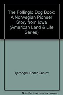 The Follinglo Dog Book: A Norwegian Pioneer Story from Iowa
