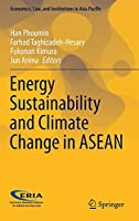 Energy Sustainability and Climate Change in ASEAN (Economics, Law, and Institutions in Asia Pacific)