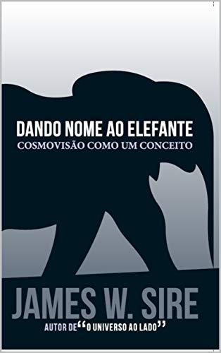 Dando nome ao elefante: Cosmovisão como um conceito
