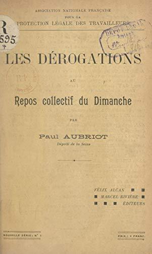 Les dérogations au repos collectif du dimanche: Compte rendu des discussions. Vœux adoptés (French Edition)