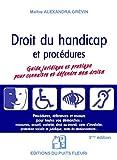 Droit du handicap - Guide juridique et pratique pour connaître et défendre ses droits