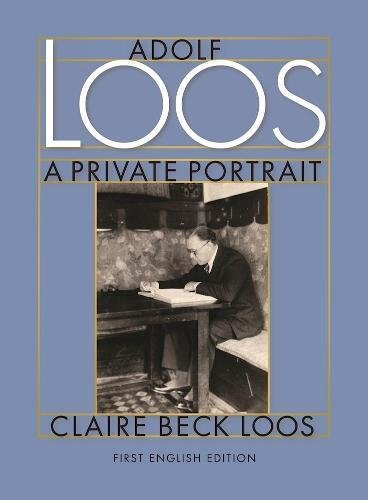 Adolf Loos A Private Portrait
