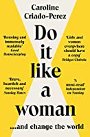 Do It Like a Woman: ... and Change the World