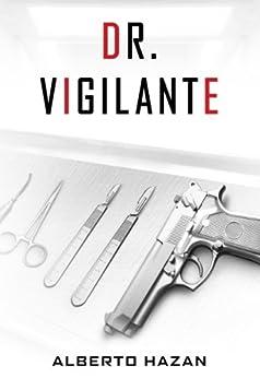 Dr. Vigilante by [Alberto Hazan]