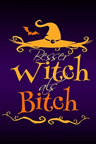 Besser Witch als Bitch: Notizbuch kariert mit Inhaltsverzeichnis I Halloween Hexe