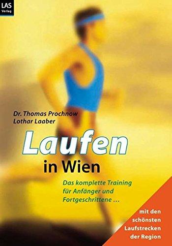 Laufen in Wien: Das komplette Training für Anfänger und Fortgeschrittene mit den schönsten Strecken der Region