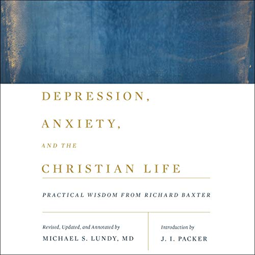 Depression, Anxiety, and the Christian Life cover art