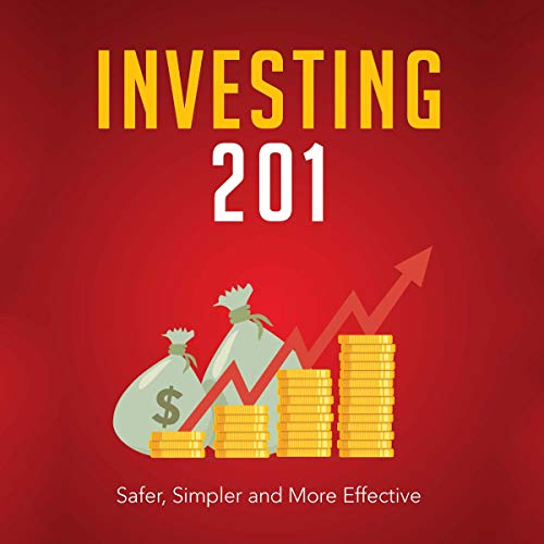 Investing 201: Safer, Simpler and More Effective Audiobook By Matthew Barnes cover art