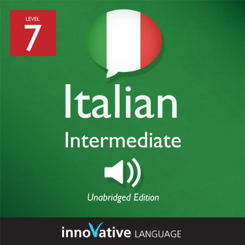 Learn Italian - Level 7: Intermediate Italian, Volume 1: Lessons 1-25 audiobook cover art