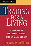 Trading for a Living: Psychology, Trading Tactics, Money Management: 31 (Wiley Finance)
