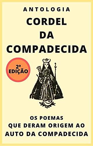 Antologia Cordel da Compadecida: Os poemas que deram origem ao Auto da Compadecida
