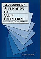 Management Application of Value Engineering: For Business and Government 0964105209 Book Cover