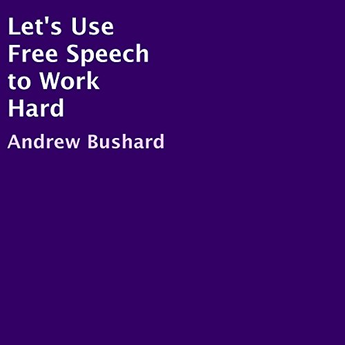 Let's Use Free Speech to Work Hard  By  cover art