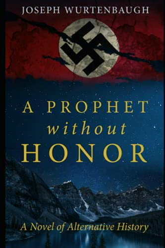 Compare Textbook Prices for A Prophet Without Honor: A Novel of Alternative History  ISBN 9781976705571 by Wurtenbaugh, Joseph,Vijayan, Manoj