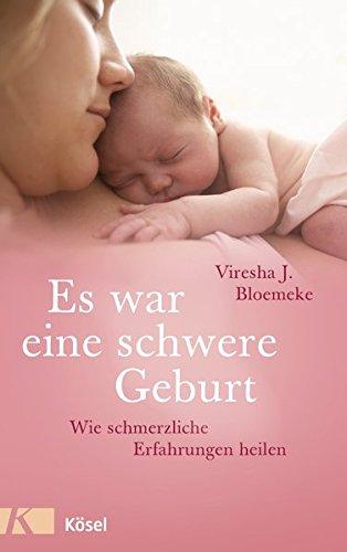Es war eine schwere Geburt: Wie schmerzliche Erfahrungen heilen
