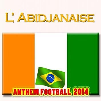 L'Abidjanaise (Anthem Football 2014)