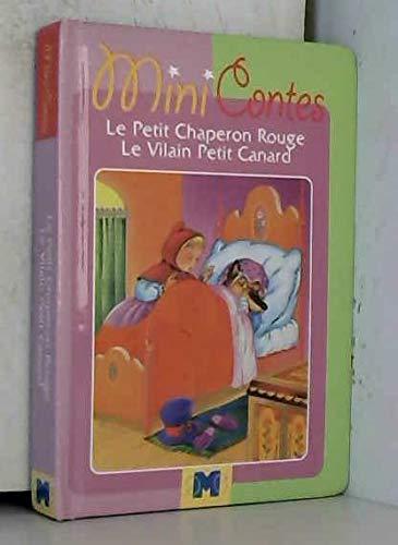 Le Petit Chaperon rouge, Le Vilain Petit Canard (Mini-Contes)