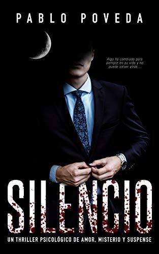 Silencio: una novela de Don, el millonario que llega donde la justicia no puede: Un thriller psicológico (Serie Don nº 4)