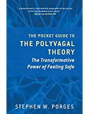 The Pocket Guide to the Polyvagal Theory: The Transformative Power of Feeling Safe: 0