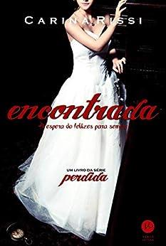 Encontrada - Perdida - vol. 2: À espera do felizes para sempre (Portuguese Edition) by [Carina Rissi]
