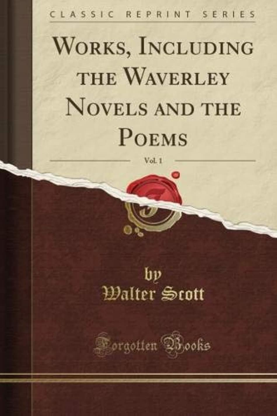 抑圧翻訳者光電Works, Including the Waverley Novels and the Poems, Vol. 1 (Classic Reprint)