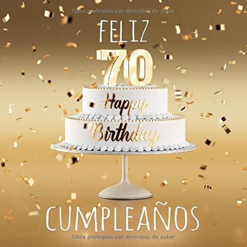 Feliz 70 Cumpleaños: Libro de visitas con 110 páginas – Couverture Oro (Spanish Edition)