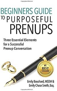 Beginners Guide to Purposeful Prenups: Three Essential Elements for a Successful Prenup Conversation