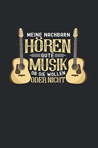 Meine Nachbarn Hören Gute Musik Ob Sie Wollen Oder Nicht: Notizbuch, Journal, Tagebuch, 120 Seiten, ca. DIN A5, liniert
