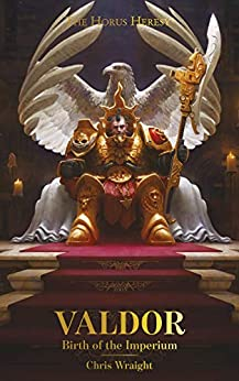 Valdor: Birth of the Imperium (The Horus Heresy) by [Chris Wraight]