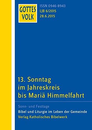 Gottes Volk LJ B6/2015: 13. Sonntag im Jahreskreis bis Maria Himmelfahrt
