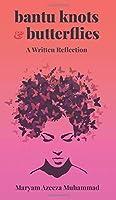 Bantu Knots & Butterflies: A Written Reflection