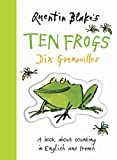 Quentin Blake's Ten Frogs Dix Grenouilles: A Book About Counting in English and French