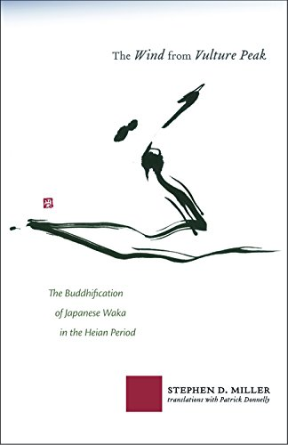 The Wind from Vulture Peak: The Buddhification of Japanese Waka in the Heian Period (Cornell East Asia Series)