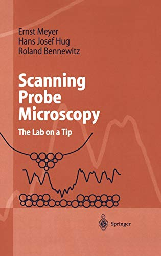 Scanning Probe Microscopy: The Lab on a Tip (Advanced Texts in Physics)