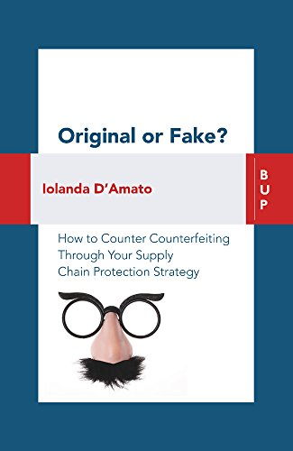 Original or Fake?: How to Counter Counterfeiting Through Your Supply Chain Protection Strategy