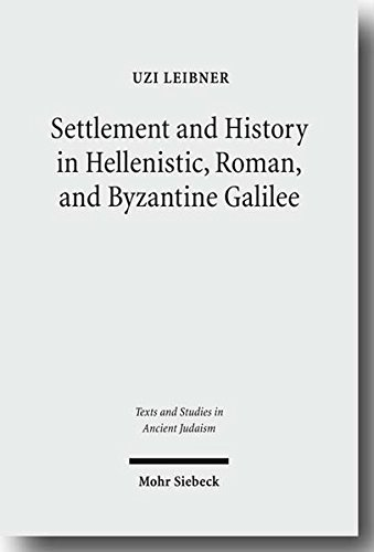 Settlement and History in Hellenistic, Roman, and Byzantine Galilee: An Archaeological Survey of the Eastern Galilee (Text & Studies in Ancient Judaism / Texte und Studien zum Antiken Judentum)の詳細を見る