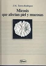 Micosis que afectan piel y mucosas. Prólogo de Manuel Pereiro Miguens.