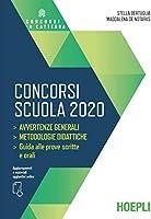 Concorsi scuola 2020. Avvertenze generali, metodologie didattiche. Guida alle prove scritte e orali con aggiornamenti e...