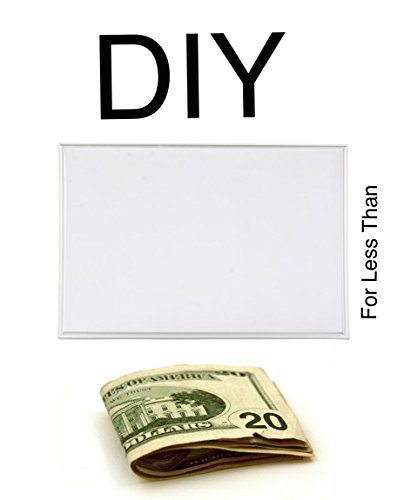 How to Make a Homemade White Board For Less than $20 (DIY) (English Edition)