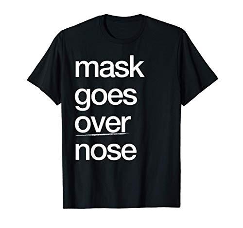 Mask Goes Over Nose PSA Quarantine Social Distance T-Shirt