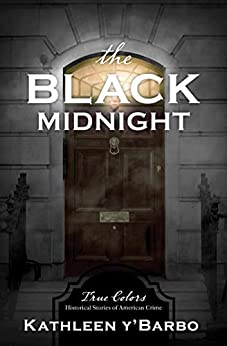 The Black Midnight (True Colors Book 7) by [Kathleen Y'Barbo]