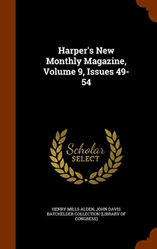 Harper's New Monthly Magazine, Volume 9, Issues 49-54