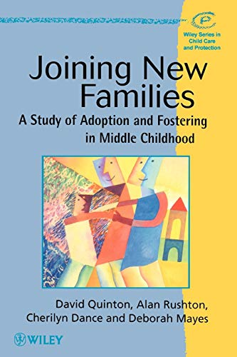Compare Textbook Prices for Joining New Families: A Study of Adoption and Fostering in Middle Childhood 1 Edition ISBN 9780471978374 by Quinton, David,Rushton, Alan,Dance, Cherilyn,Mayes, Deborah