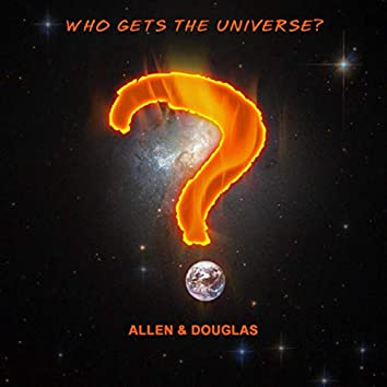 Who Gets The Universe?