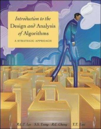 [(Introduction to the Design and Analysis of Algorithms : A Strategic Approach)] [By (author) Richard Char-Tung Lee ] published on (May, 2006)