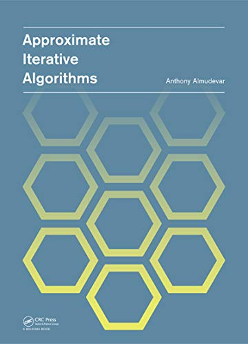Approximate Iterative Algorithms (English Edition)