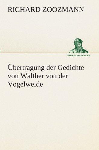 Übertragung der Gedichte von Walther von der Vogelweide (TREDITION CLASSICS)