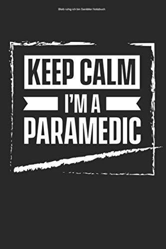 Bleib ruhig ich bin Sanitäter Notizbuch: 100 Seiten   Punkteraster   Krankenwagen Sanitäter Team Rettungssanitäter Rettungsassistent Sanitäterin Geschenk Rettungsdienst